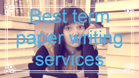 Term Paper Writing Service 10